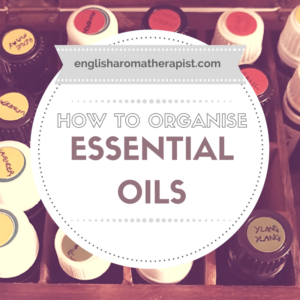 How to organise your essential oils