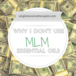 Why I don't use MLM brand essential oils