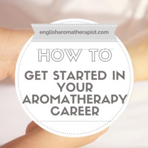 How to get started as an aromatherapist