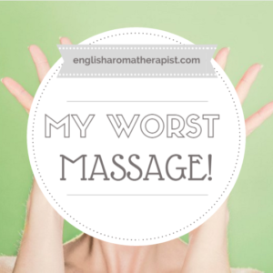 My Worst Ever Massage
