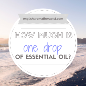 How much is a drop of essential oil