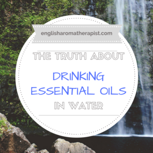 The truth about drinking essential oils in water