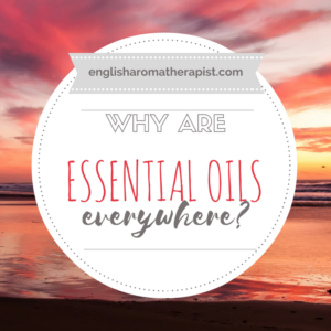 Why are essential oils everywhere?
