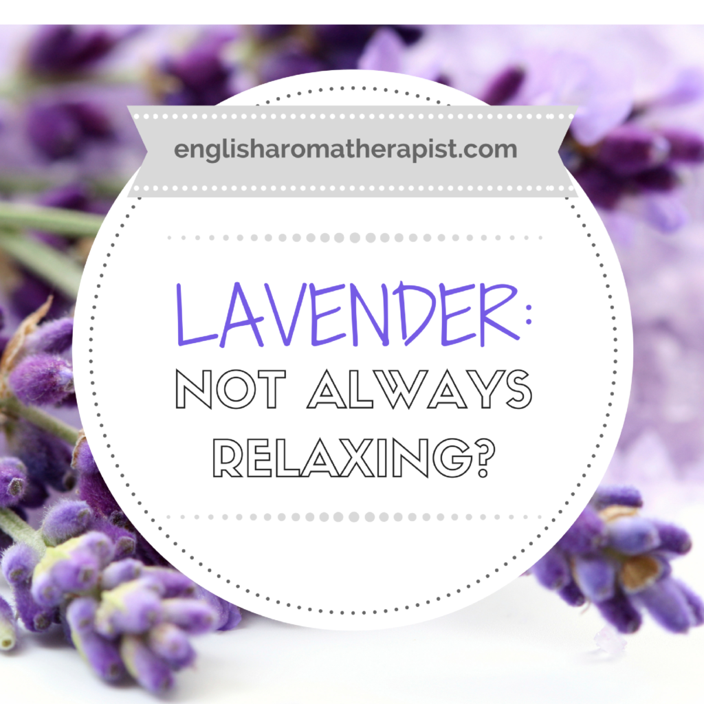 Lavender is not always relaxing