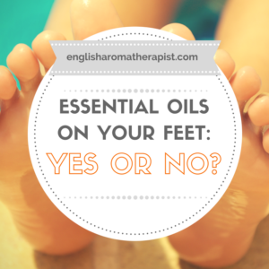 Essential oils on the soles of the feet: Yes or No?
