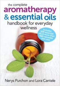 The Complete Aromatherapy and Essential Oils Handbook