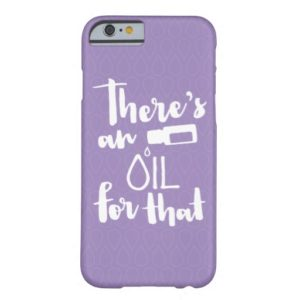 There's an Oil For That iPhone Case
