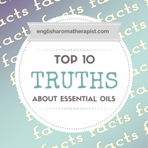 Top 10 Truths About Essential Oils