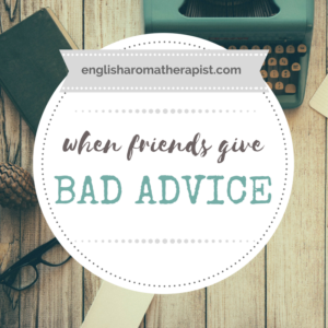 What to do when friends give bad advice