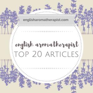 Top 20 Articles - The English Aromatherapist