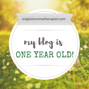 My first anniversary - The English Aromatherapist