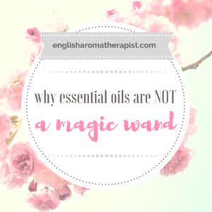 Essential oils are not a magic wand