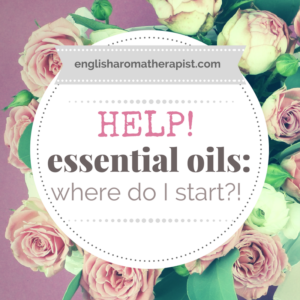 Help! Where do I start with essential oils?