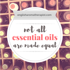Not all essential oils are made equal