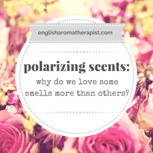 Why do we love some smells more than others
