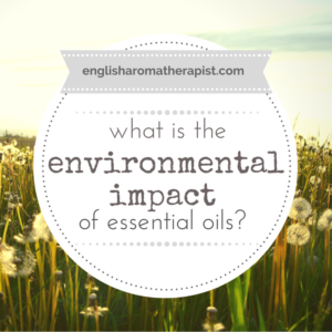 The environmental impact of essential oils
