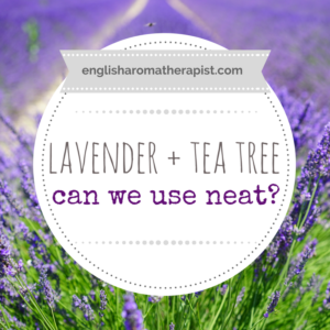 Is it ok to use lavender and tea tree neat