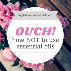 What NOT to do with essential oils