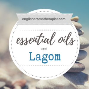 Essential oils and lagom