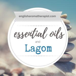 Essential oils and lagom