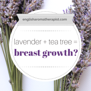 Does Lavender Cause Breast Growth