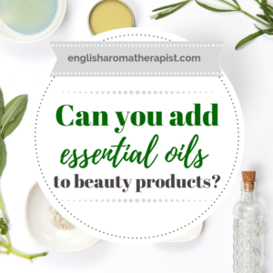 Can You Add Essential Oils to Beauty Products