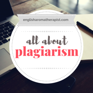 All About Plagiarism - Aromatherapy Blogging