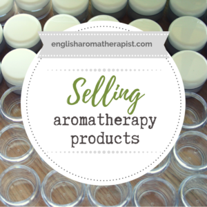 Selling Homemade Aromatherapy Products