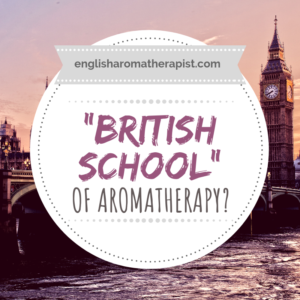 British school of aromatherapy